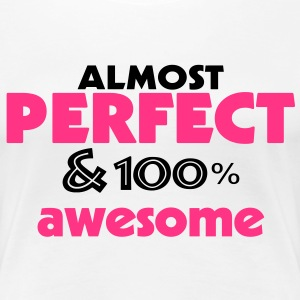 almost perfect and awesome (2c) T-Shirts - Frauen Premium T-Shirt
