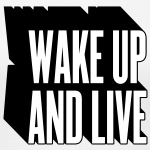 wake up and live T-shirt - Maglietta Premium da donna