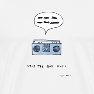 Design ~ Stop the bad music - Men's white