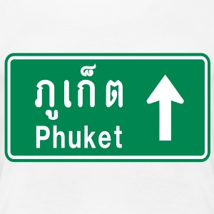 Phuket, Thailand / Highway Road Traffic Sign - Women's Premium T-Shirt
