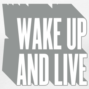 wake up and live T-shirts - Vrouwen Premium T-shirt