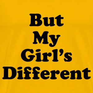But My Girl's Different - Men's Premium T-Shirt