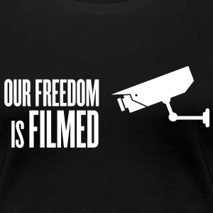 our freedom is filmed T-skjorter - Premium T-skjorte for kvinner