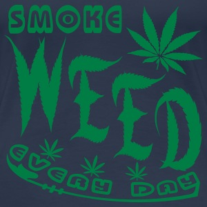 smoke weed every day - Frauen Premium T-Shirt