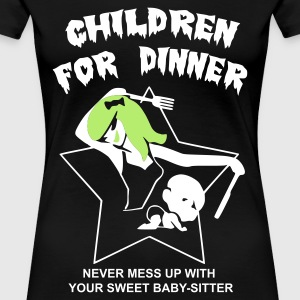 Children for dinner - T-shirt Premium Femme