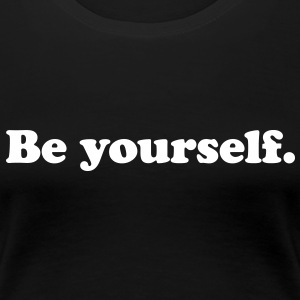 be yourself T-shirts - Premium-T-shirt dam