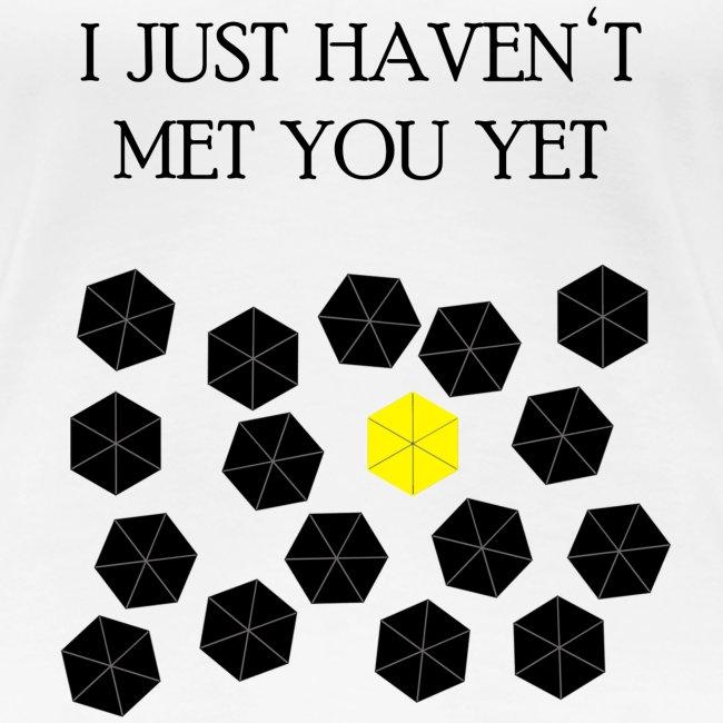 How I Met Your Mother - I just haven't met you yet
