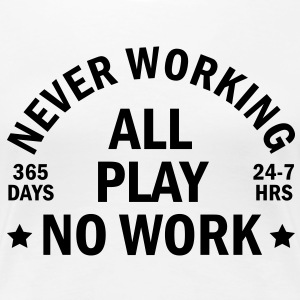 never working T-shirts - Premium-T-shirt dam