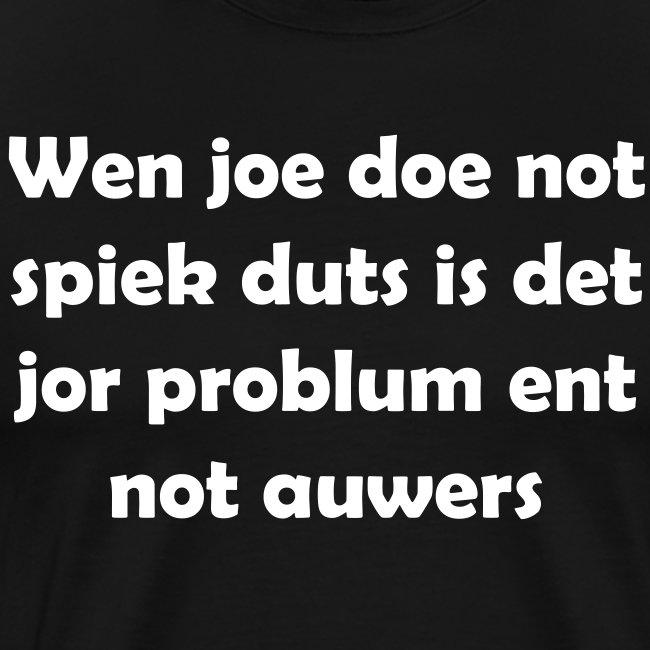 Wen joe doe not spiek duts Grote Maten Mannen T-shirt