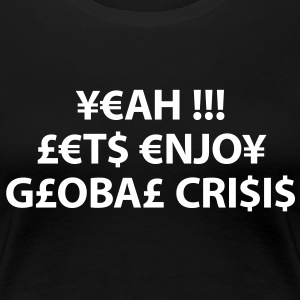 enjoy global crisis T-shirts - Premium-T-shirt dam