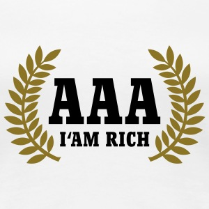 AAA | I'm rich | Rating T-Shirts - Premium T-skjorte for kvinner