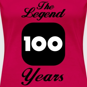 100 hundertster Geburtstag: The Legend 100 Years T-Shirts - Frauen Premium T-Shirt