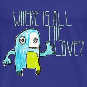 where is all the love? - T-shirt Premium Homme