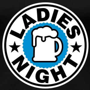 Ladies Night | Beer | Bier T-Shirts - T-shirt Premium Femme