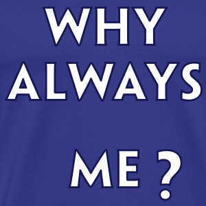 Why Always Me - Balotelli T-Shirts - Premium T-skjorte for menn