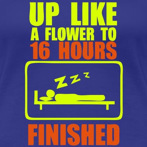 up like flower 16 hours finished