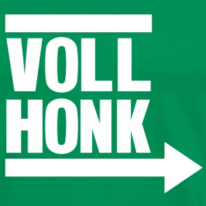 Voll Honk - Idiot around! T-Shirts - Men's Premium T-Shirt