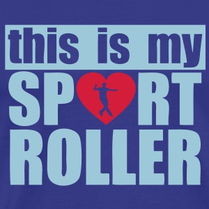 this is my sport roller Tee shirts - T-shirt Premium Homme