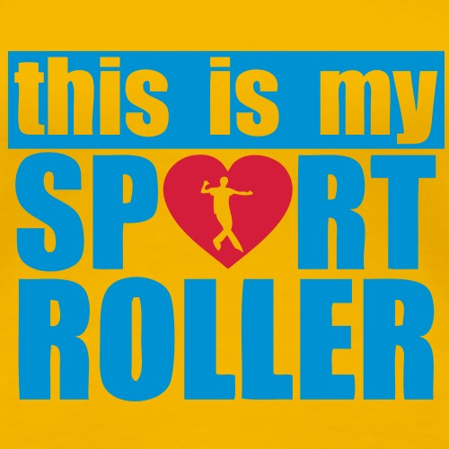 this is my sport roller