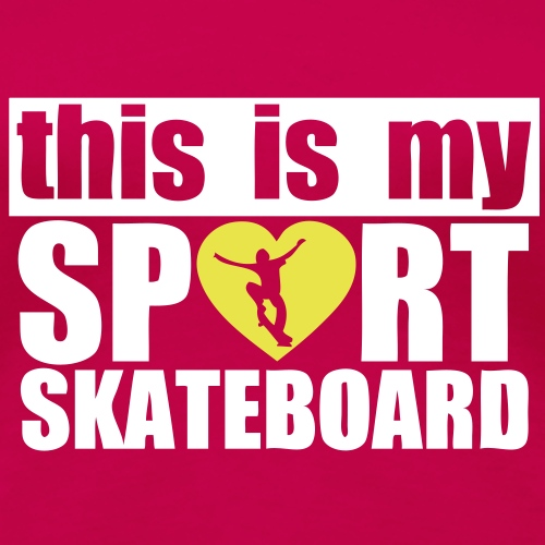 this is my sport love skateboard