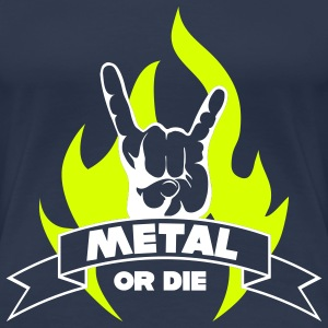 METAL OR DIE!!! Flame - Premium-T-shirt dam