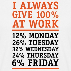 i always give 100% at work T-Shirts - Männer T-Shirt