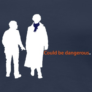 Could be dangerous. Sherlock and Holmes T-Shirt - Women's Premium T-Shirt