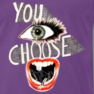 YOU CHOOSE! - Männer Premium T-Shirt