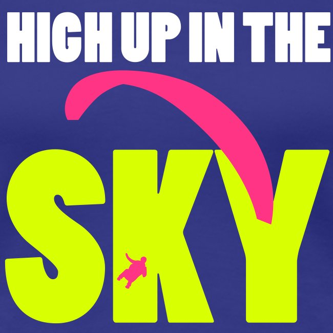 high up in the sky