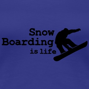 Snow boarding is life with snowboarding T-Shirts - Frauen Premium T-Shirt