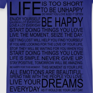 LIFE is too short to be unhappy T-Shirts - T-shirt Premium Homme