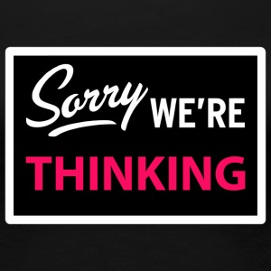 sorry we are thinking Tee shirts - T-shirt Premium Femme