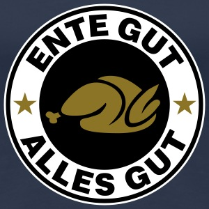 Ente gut alles gut | Ente | Entenbraten | Koch | Cook T-Shirts - Premium T-skjorte for kvinner