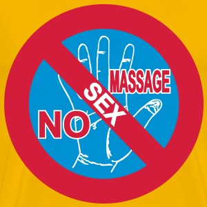 NO Sex Massage Sign - Men's Premium T-Shirt