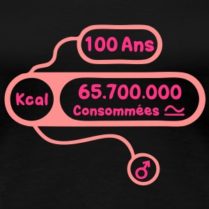 100 ans kcal calories consommees Tee shirts - T-shirt Premium Femme