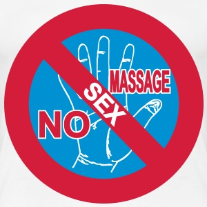NO Sex Massage Sign - Women's Premium T-Shirt