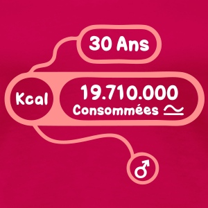 30 ans kcal calories consommees Tee shirts - T-shirt Premium Femme