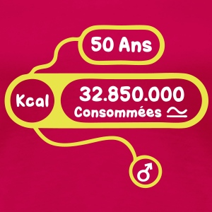 50 ans kcal calories consommees Tee shirts - T-shirt Premium Femme