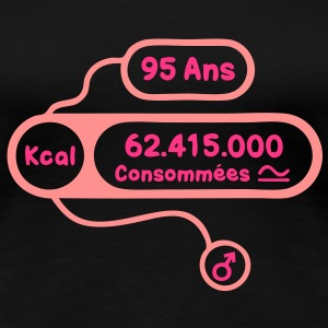95 ans kcal calories consommees Tee shirts - T-shirt Premium Femme
