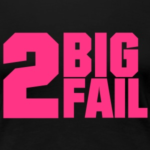 Too.big.to.fail. - Frauen Premium T-Shirt