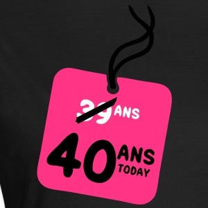 39 past 40 ans today etiquette Tee shirts - T-shirt Femme