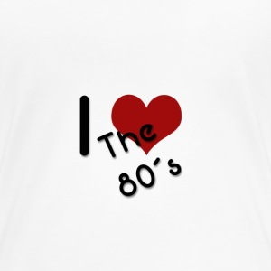 I Love the 80´s T-Shirts - Frauen Premium T-Shirt