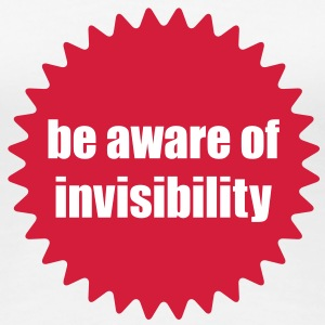 Be aware of invisibility | invisible | unsichtbar T-Shirts - Premium T-skjorte for kvinner
