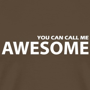 you can call me awesome T-Shirts - Männer Premium T-Shirt