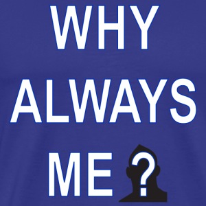 why always me Tee shirts - T-shirt Premium Homme