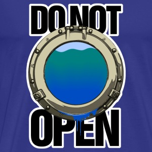 DO NOT OPEN (Bullauge / port hole) - Männer Premium T-Shirt