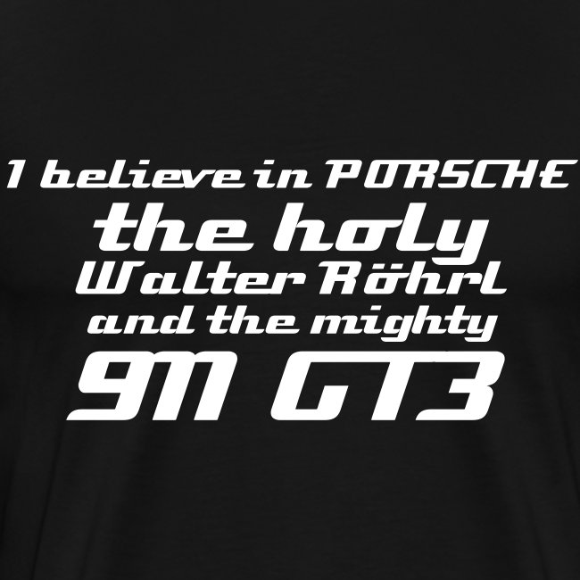 I believe - Porsche 911 GT3 - Fan -Shirt