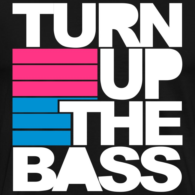 Turn up the bass.