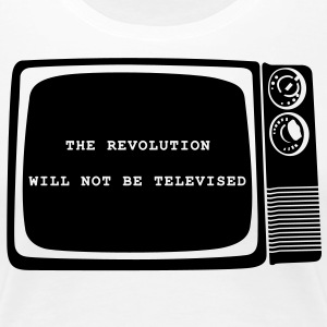 Revolution will not be televised - Frauen Premium T-Shirt