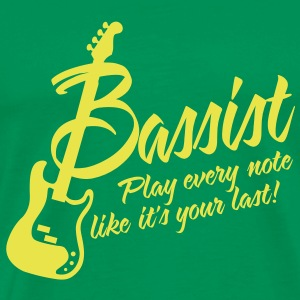 bassist play every note like its your last T-shirts - Mannen Premium T-shirt
